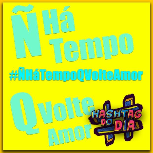 #HashtagDoDia: Ñ Há Tempo Q Volte Amor (Foto: Malhação / TV Globo)