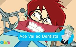 Ace Vai ao Dentista
