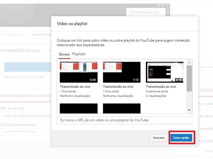 Crie cartões de vídeos ou playlists em suas transmissões ao vivo (Foto: Reprodução/Juliana Pixinine)