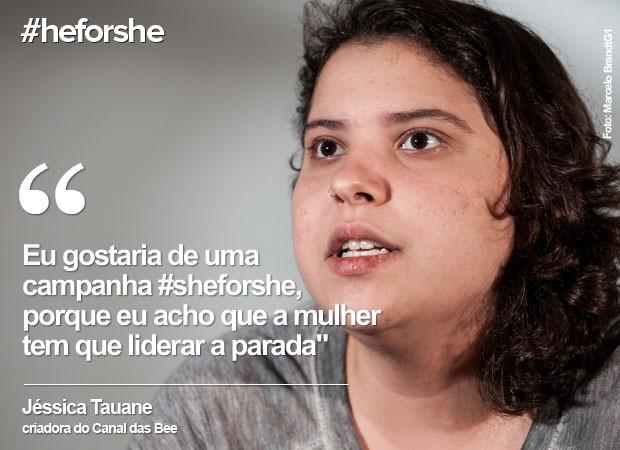 Dia da Mulher: Jéssica Tauane fala sobre #heforshe (Foto: Marcelo Brandt/G1)