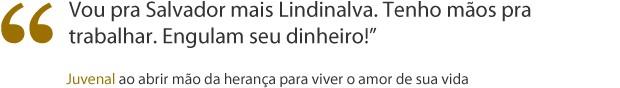 frase juvenal (Foto: Gabriela/TV Globo)