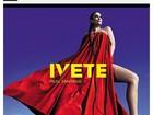 Ivete lança disco e deseja boa sorte para Claudia Leitte em reality