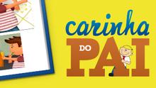 'Carinha do Pai': participe e faça uma homenagem para o seu paizão (Camila Perez)