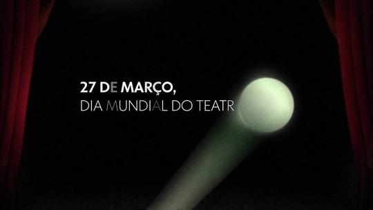 Globo faz homenagem ao Dia Mundial do Teatro; confira o vídeo!