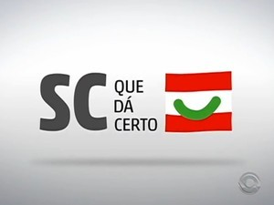 SC que dá certo é marca de reportagens da RBS TV (Foto: RBS TV/Divulgação)