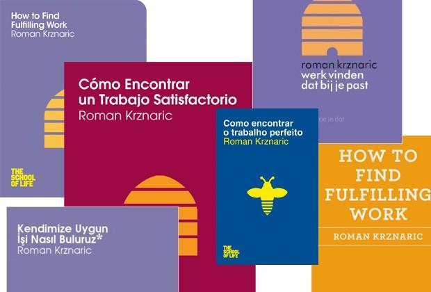 """O LIVRO """"HOW TO FINDE A FULFILLING"""" WORK JÁ FOI TRADUZIDO PARA MAIS DE DEZ LÍNGUAS (Foto: Divulgação)"""