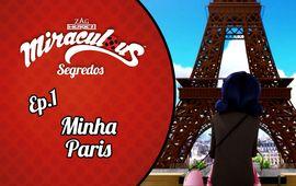 [Miraculous: Segredos] Minha Paris