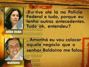 Diálogos interceptados pela Polícia Federal constatou o envolvimento de juiza com o criminoso (Foto: Reprodução/TV Globo)