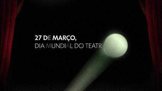 Globo faz homenagem ao Dia Mundial do Teatro; confira!