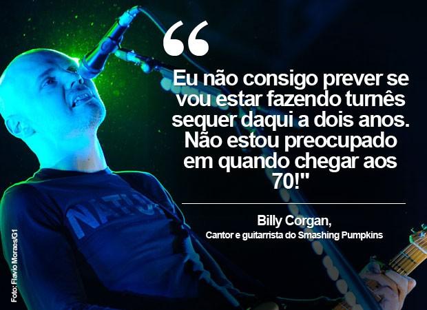 Billy Corgan fala sobre o futuro do Smashing Pumpkins (Foto: Flavio Moraes/G1)