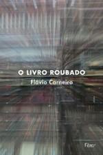 Foto (Foto: Capa de 'O livro roubado', de Flávio Carneiro / Divulgação)