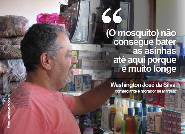 """Washington José da Silva, 49 anos, dono de um mercadinho. """"Aqui tem muito pernilongo, mutuca, mas mosquito da dengue a gente não tem notícia, não. Acho que ele não consegue bater as asinhas até aqui porque é muito longe"""", brinca. (Foto: Letícia Macedo/G1)"""