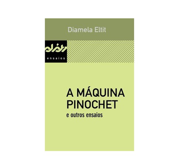 A Máquina Pinochet e Outros Ensaios, Diamela Eltit (Foto: Divulgação)