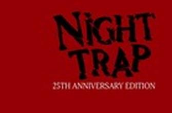 Night Trap - 25th Anniversary Edition