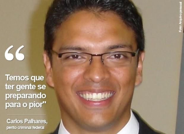 """Perito criminal Carlos Palhares: """"Temos que ter gente se preparando para o pior no país"""" (Foto: Arquivo pessoal)"""