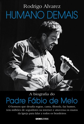 Capa da biografia de Padre Fábio de Melo, Humano Demais (Foto: Divulgação Globo Livros)