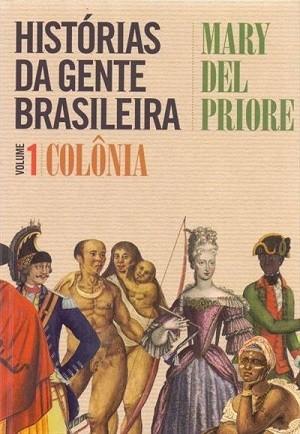 Historiadora Mary Del Priore mapeia a vida cotidiana no Brasil-colônia
