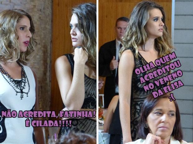 Se liga, Fatinha! A Elisa tá tentando te enganar! Não cai no papo da víbora não! (Foto: Malhação / Tv Globo)