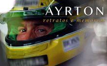 Ayrton – Retratos e Memórias