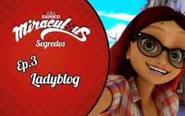 [Miraculous: Segredos] Ladyblog