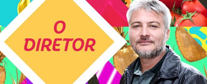 Diretor - Haja Coração (Foto: Gshow)