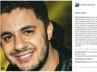 'Trocaria tudo para ver seu sorriso de novo', diz irmão de Cristiano Araújo
