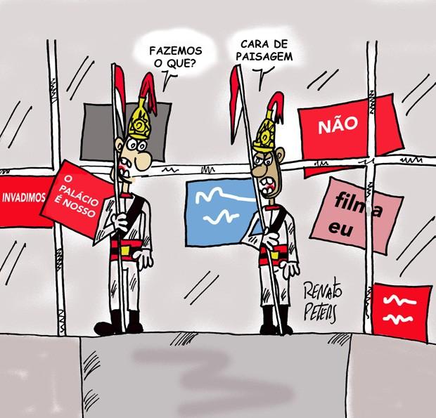 Charge: invadiram o Planalto (Foto: Renato Peters)
