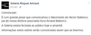 Página do Facebook da Galeria Raquel Arnaud sobre morte Hector Babenco (Foto: Reprodução / Facebook)