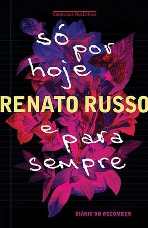 Capa de 'Só por hoje e para sempre', diário de Renato Russo (Foto: Divulgação)