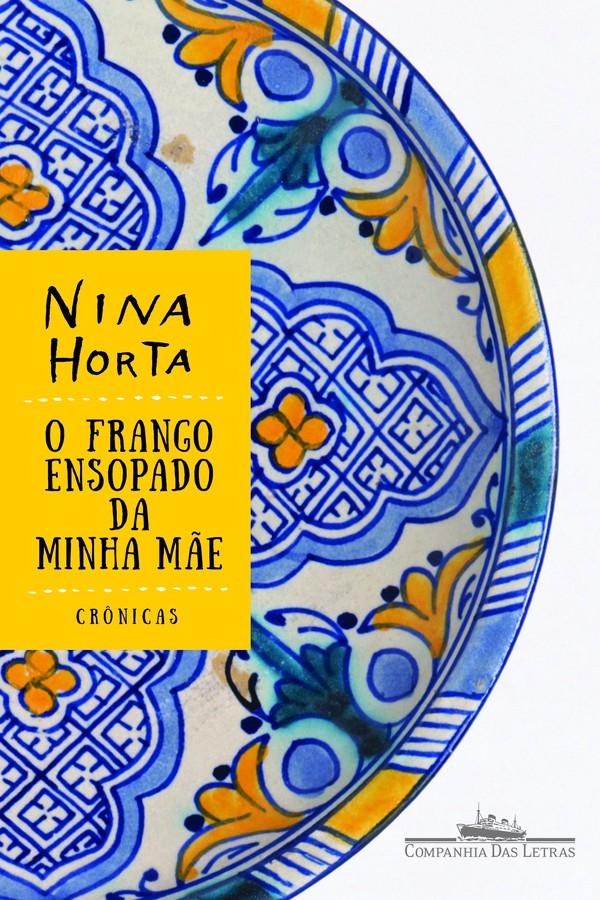 """""""Frango Ensopado da Minha Mãe"""", de Nina Horta (Foto: Divulgação)"""