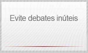 Evite debates inúteis (Foto: G1)