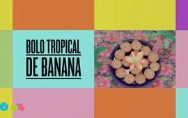 Bolo Tropical de Banana!