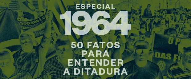 50 FATOS PARA ENTENDER A DITADURA (Foto: ÉPOCA)