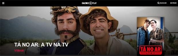 'Tá no ar' no Globo Play (Foto: Divulgação/Globo Play/G1)
