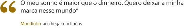 frase mundinho (Foto: Gabriela/TV Globo)