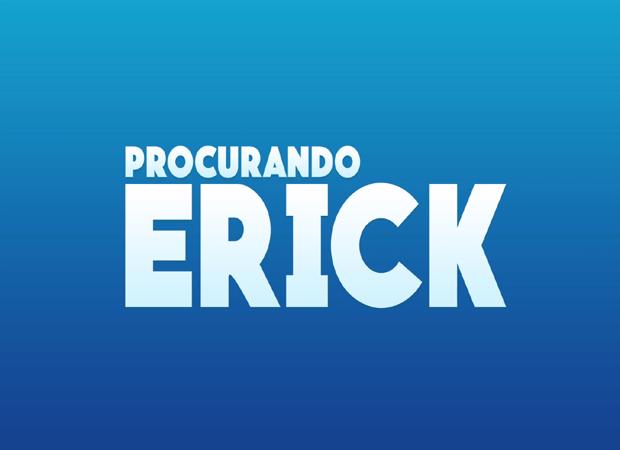 Procurando Erick (Foto: Reprodução)