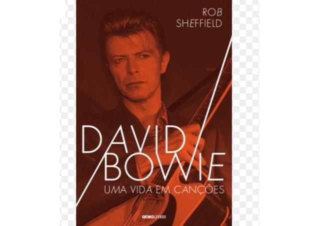 David Bowie: uma vida em canções, de Rob Sheffield, Globo Livros, R$ 24,90. (Foto: Divulgação)