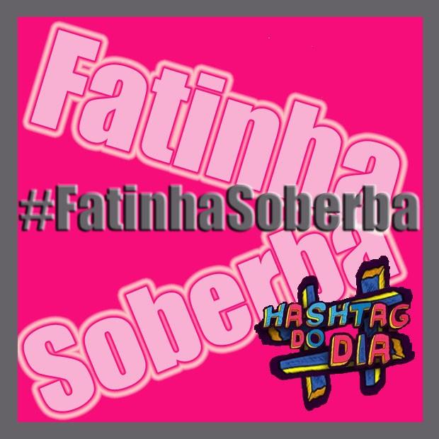 #HashtagDoDia: FatinhaSoberba (Foto: Malhação/ TV Globo)