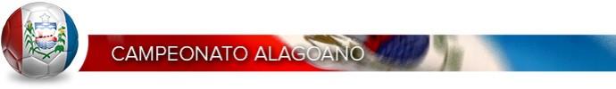 Header_CAMPEONATO_ALAGOANO (Foto: Infoesporte)