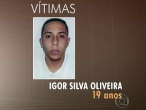 Igor Silva Oliveira tinha 19 anos (Foto: TV Globo/Reprodução)