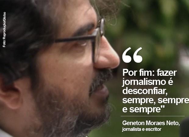 Frases de Geneton Moraes Neto (Foto: Reprodução/Globo)