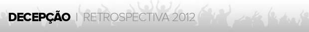 header_materia_retrospectiva2012_DECEPCAO (Foto: infoesporte)
