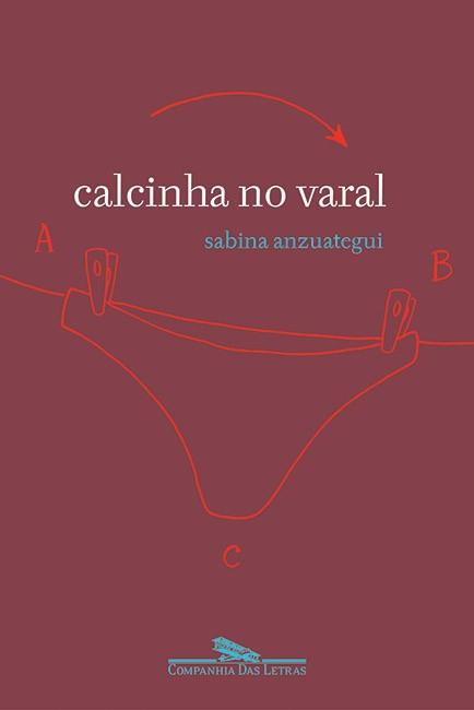 """""""Calcinha no Varal"""", de Sabina Anzuategui (Foto: Divulgação)"""