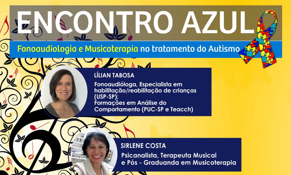 Evento conta com palestras da fonoaudióloga Lílian Tabosa e da psicanalista Sirlene Costa (Foto: Divulgação)