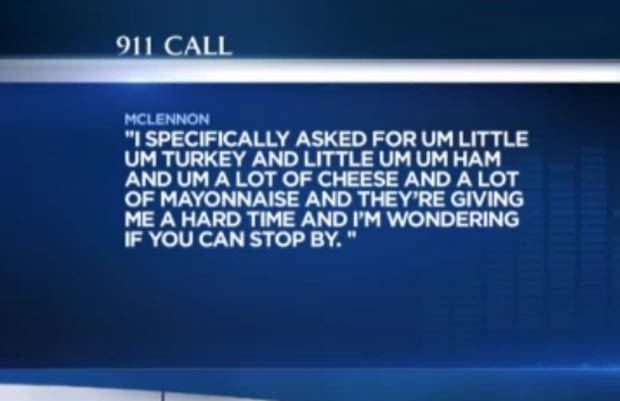 Rother McLennon ligou para polícia para reclamar como sanduíche havia sido feito. (Foto: Reprodução)