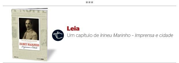 Leia um trecho de Irineu Marinho - Imprensa e cidade (Foto: divulgação)