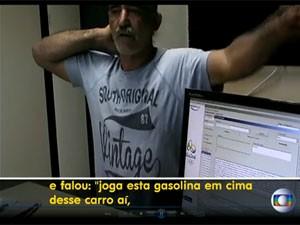Caseiro confessou em depoimento que pôs fogo em carro (Foto: Reprodução / Globo)