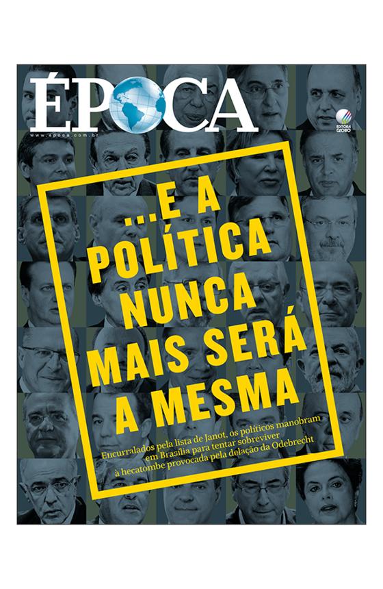 Revista ÉPOCA - capa da edição 978 - ...E a política nunca mais será a mesma (Foto: Revista ÉPOCA)