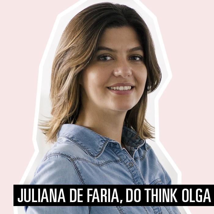 Juliana de Faria, que representa o Think Olga (Foto: Arte: Renata Kameda)