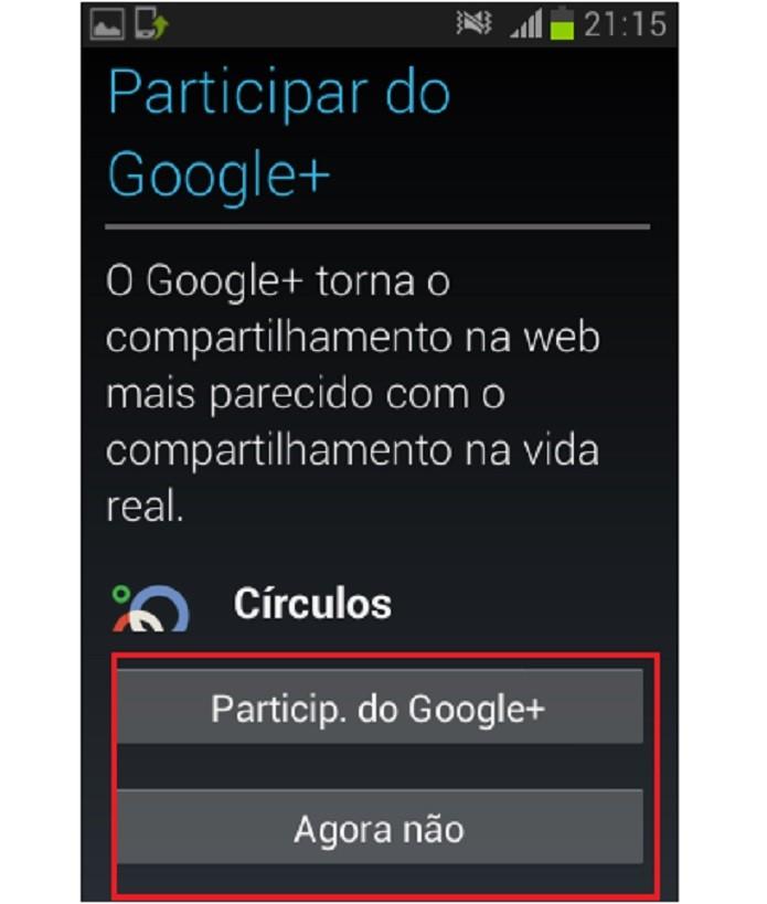Escolha se deseja fazer parte do Google Plus (Reprodução/Taysa Coelho)